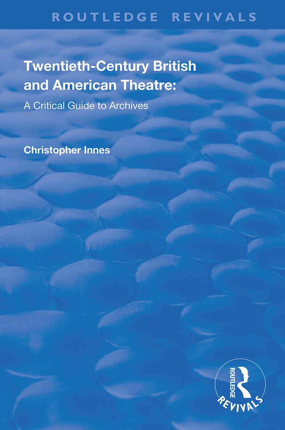 Twentieth-Century British and American Theatre: A Critical Guide to Archives book cover