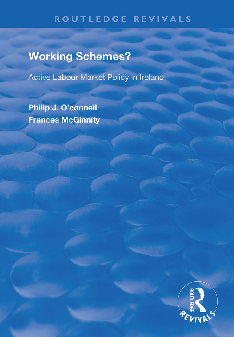 Working Schemes?: Active Labour Market Policy in Ireland, 1st Edition (Hardback) book cover