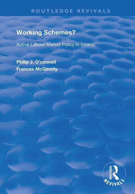 Working Schemes?: Active Labour Market Policy in Ireland book cover