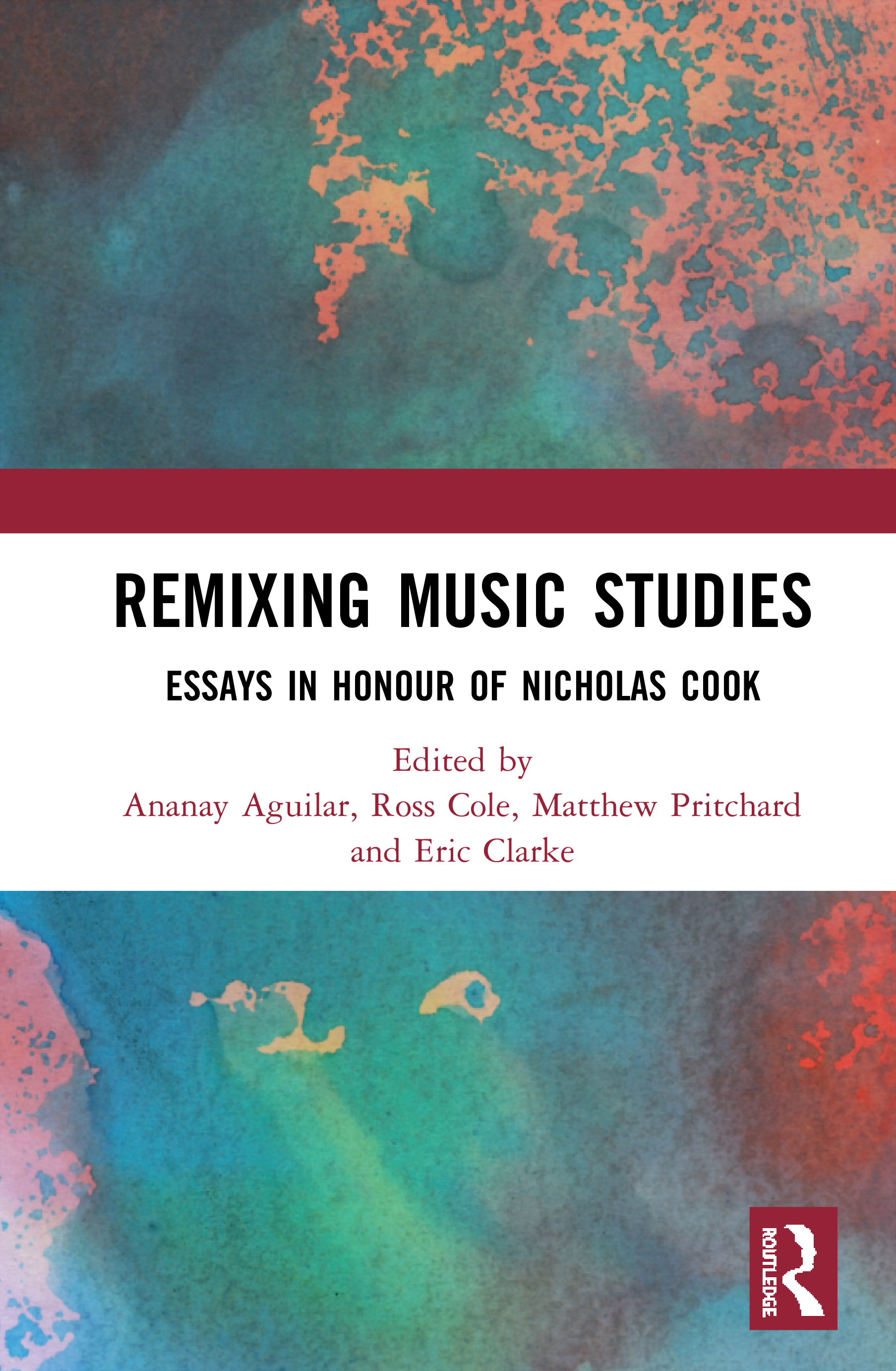 Remixing Music Studies: Essays in Honour of Nicholas Cook, 1st Edition (Hardback) book cover