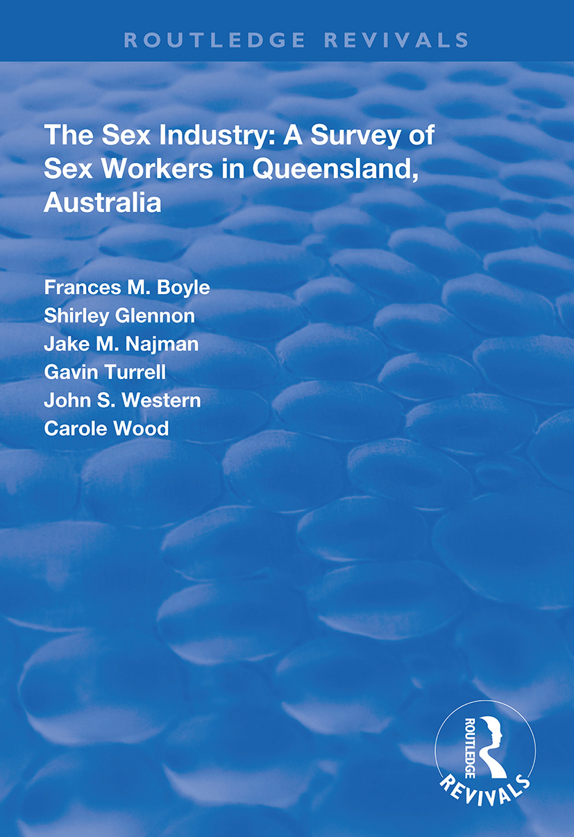 The Sex Industry: A Survey of Sex Workers in Queensland, Australia: 1st Edition (Paperback) book cover