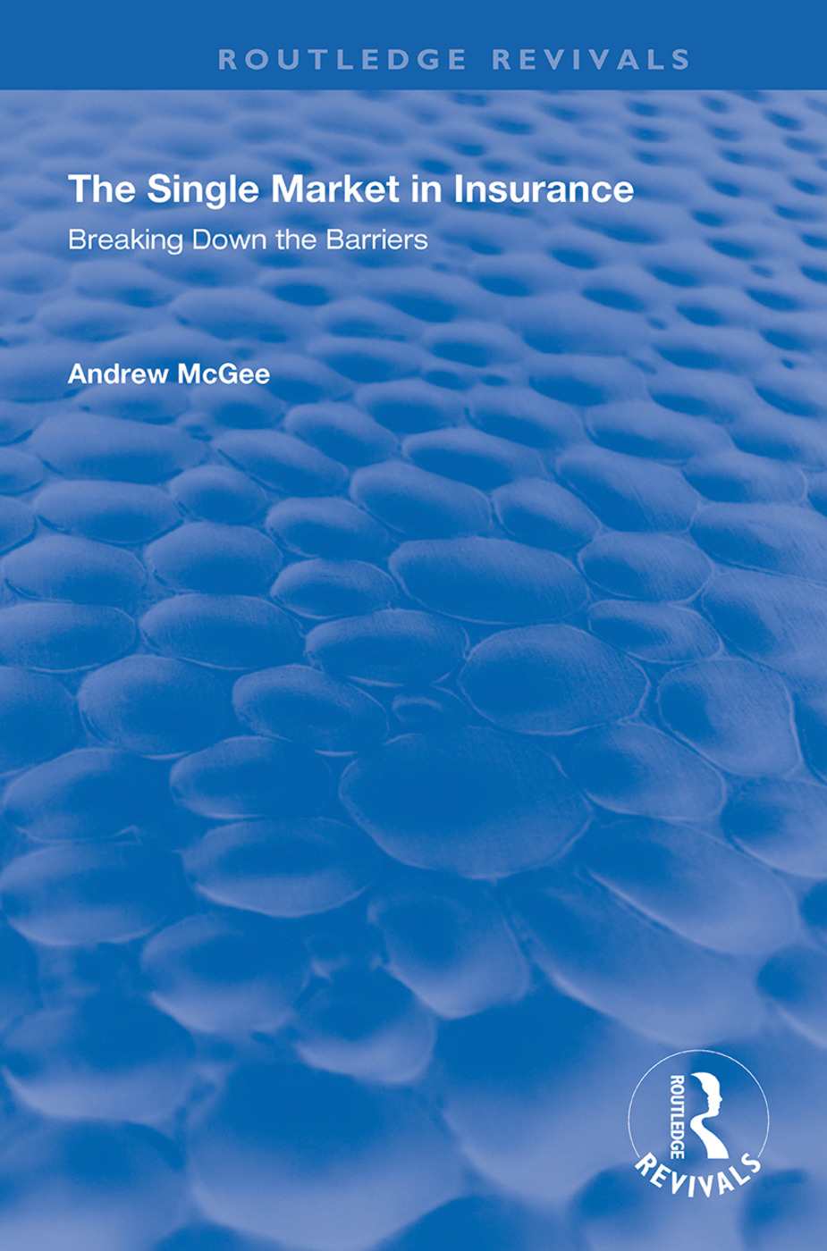 The Single Market in Insurance: Breaking Down the Barriers book cover