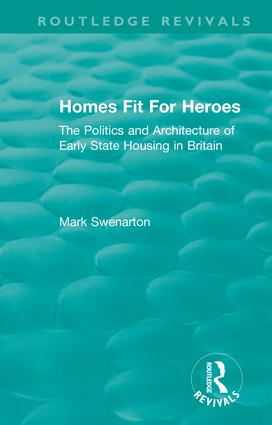 Homes Fit For Heroes: The Politics and Architecture of Early State Housing in Britain, 1st Edition (Hardback) book cover