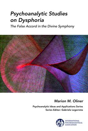 Psychoanalytic Studies on Dysphoria: The False Accord in the Divine Symphony, 1st Edition (Paperback) book cover