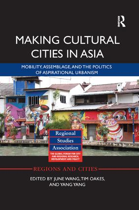 Making Cultural Cities in Asia: Mobility, assemblage, and the politics of aspirational urbanism book cover