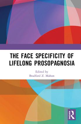 The Face Specificity of Lifelong Prosopagnosia: 1st Edition (Hardback) book cover