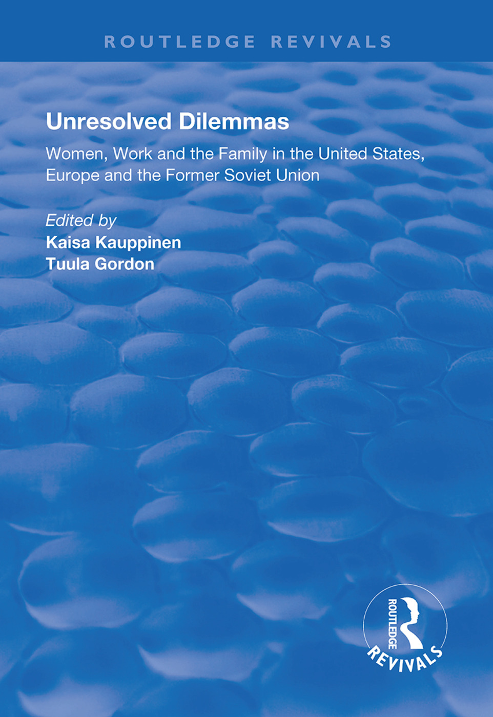 Unresolved Dilemmas: Women, Work and the Family in the United States, Europe and the Former Soviet Union, 1st Edition (Hardback) book cover