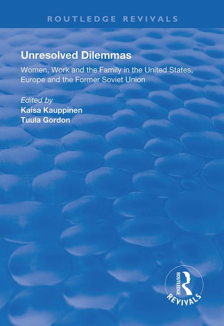 Unresolved Dilemmas: Women, Work and the Family in the United States, Europe and the Former Soviet Union book cover