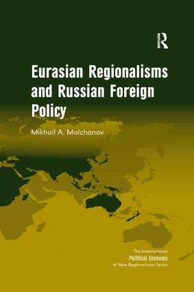 Eurasian Regionalisms and Russian Foreign Policy: 1st Edition (Paperback) book cover