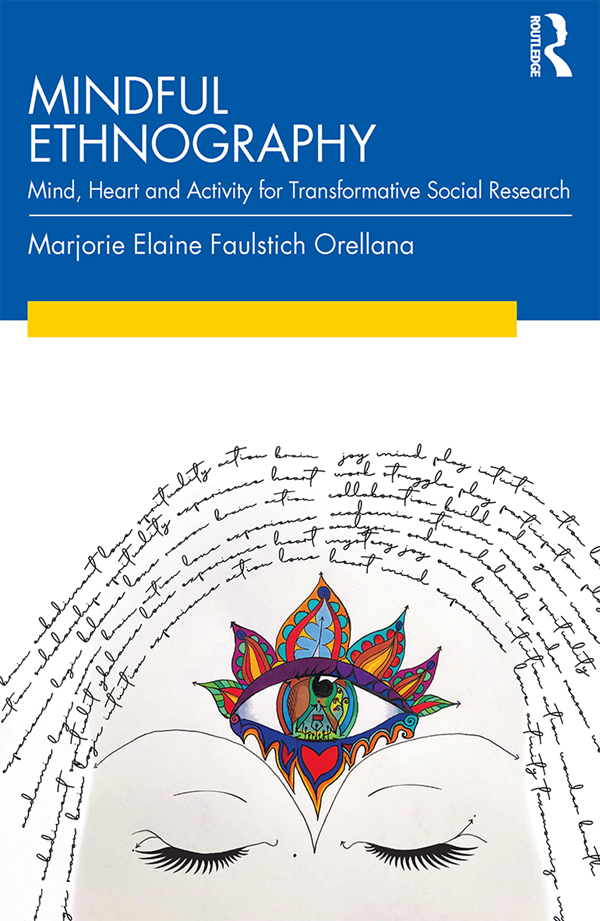 Mindful Ethnography: Mind, Heart and Activity for Transformative Social Research book cover