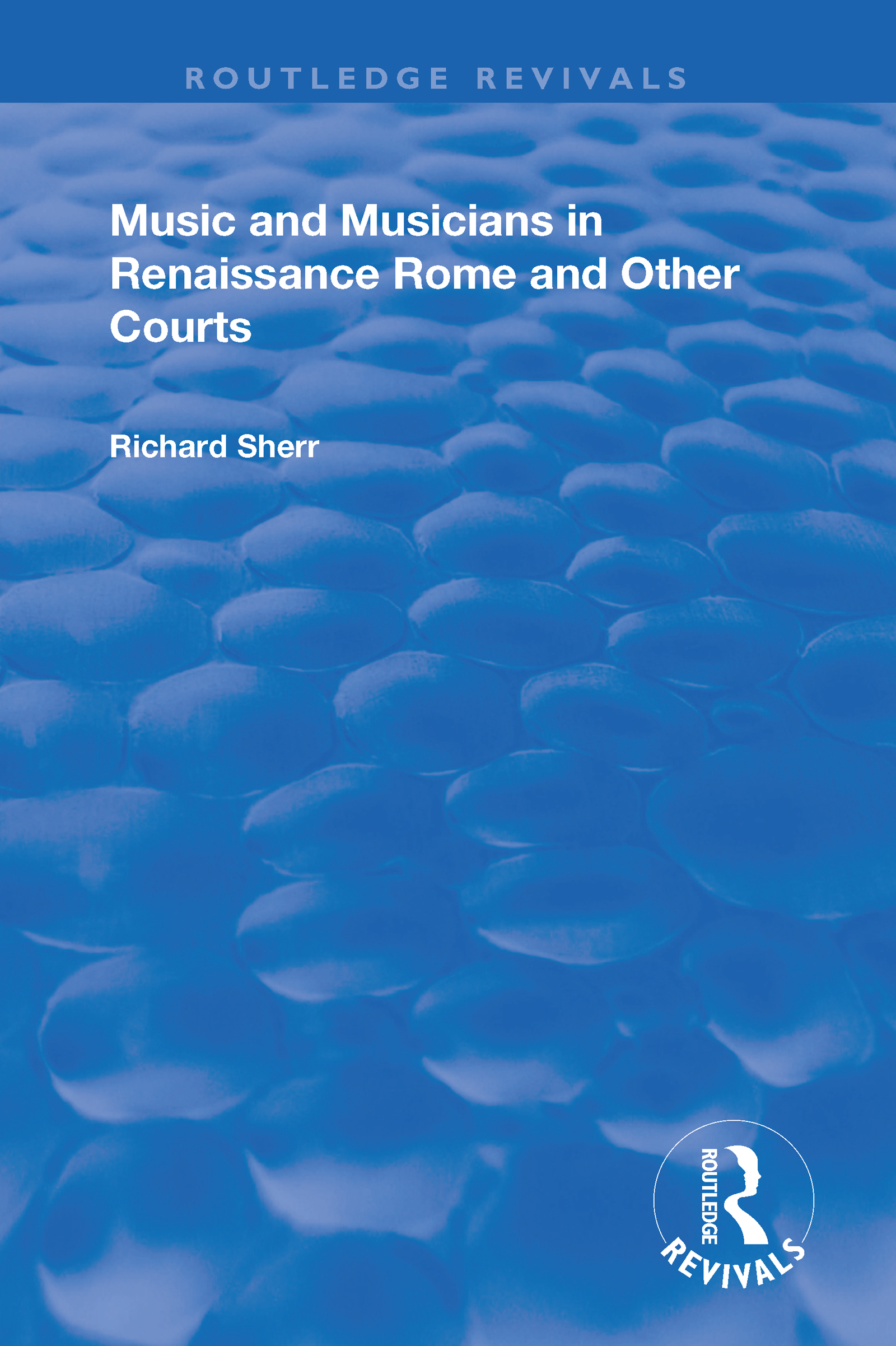 Music and Musicians in Renaissance Rome and Other Courts