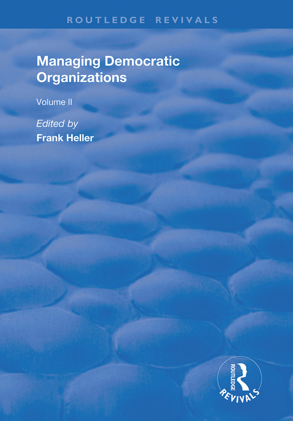 Managing Democratic Organizations II: Volume II, 1st Edition (Paperback) book cover