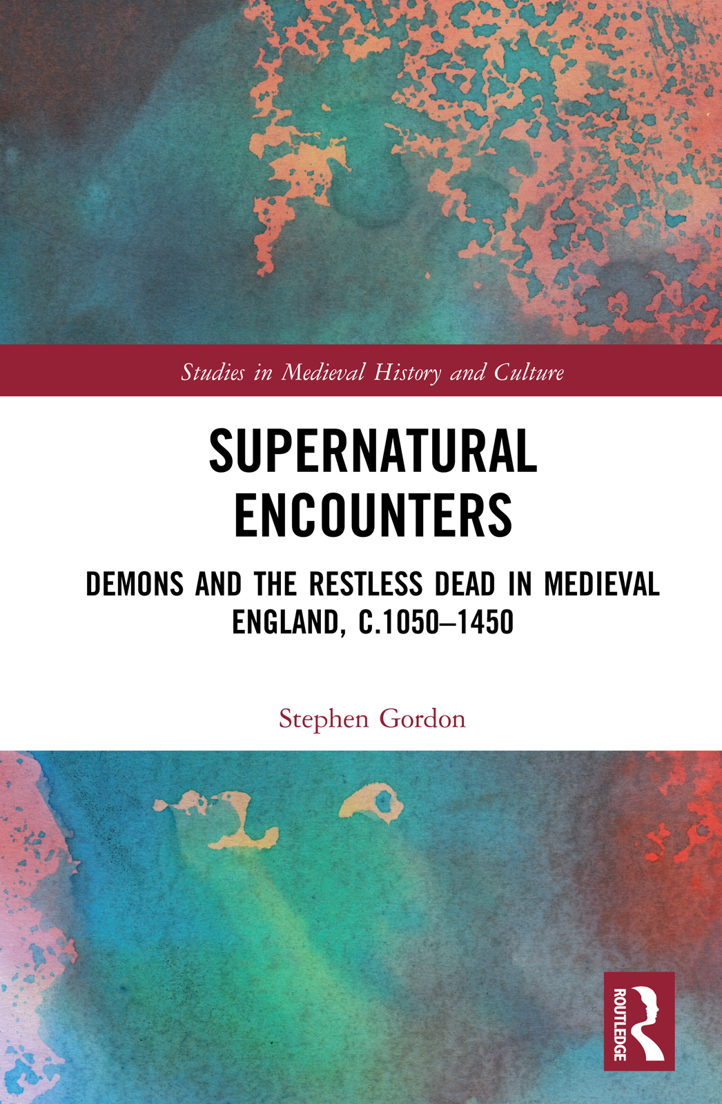 Supernatural Encounters: Demons and the Restless Dead in Medieval England, c.1050–1450 book cover