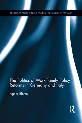 The Politics of Work-Family Policy Reforms in Germany and Italy