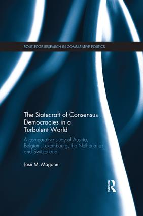 The Statecraft of Consensus Democracies in a Turbulent World: A Comparative Study of Austria, Belgium, Luxembourg, the Netherlands and Switzerland, 1st Edition (Paperback) book cover