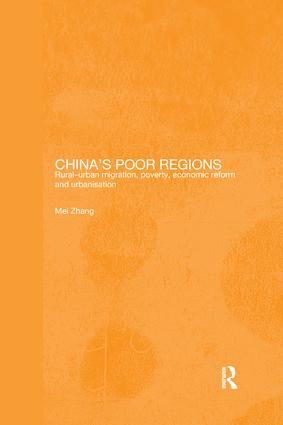 China's Poor Regions: Rural-Urban Migration, Poverty, Economic Reform and Urbanisation, 1st Edition (Paperback) book cover