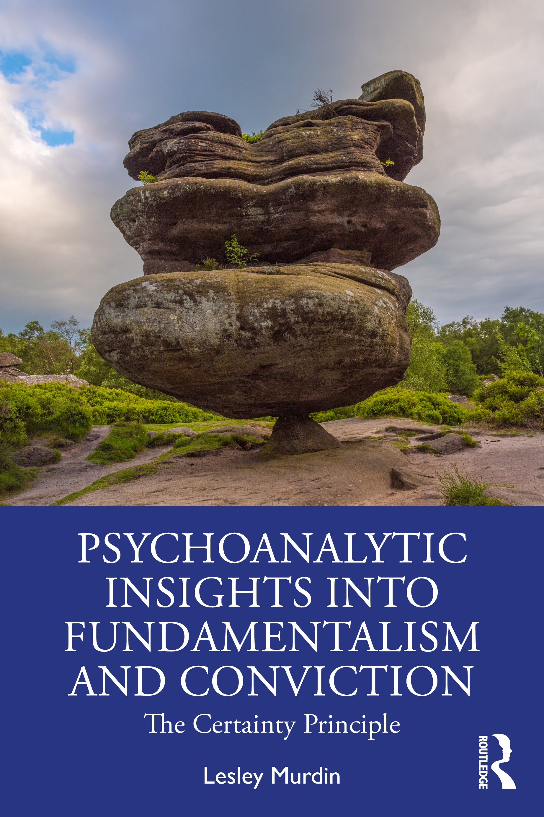 Psychoanalytic Insights into Fundamentalism and Conviction: The Certainty Principle book cover