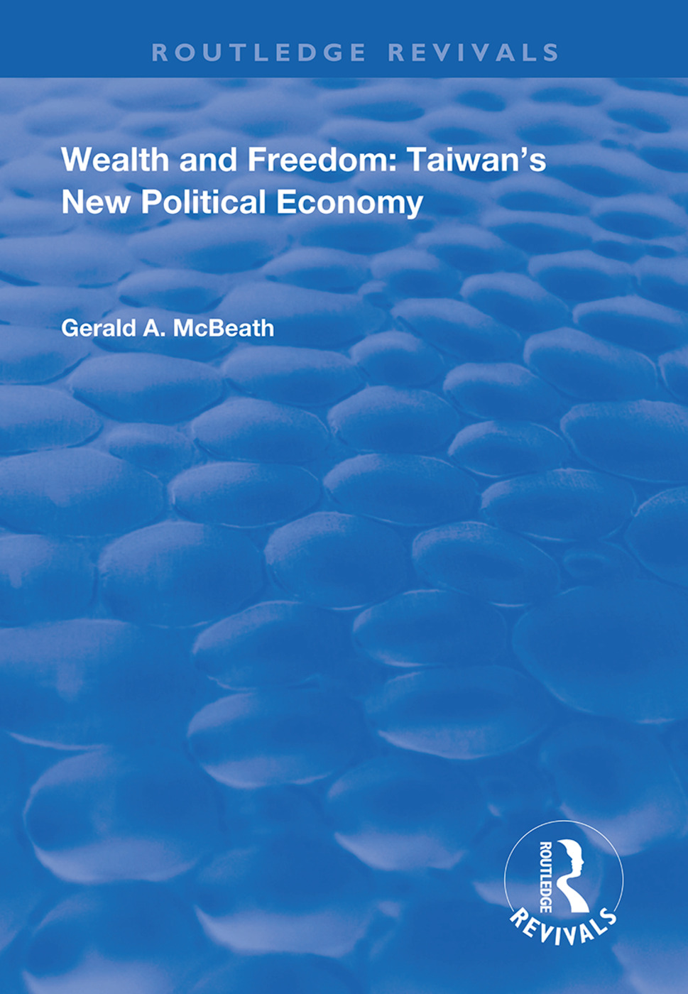 Wealth and Freedom: Taiwan's New Political Economy book cover
