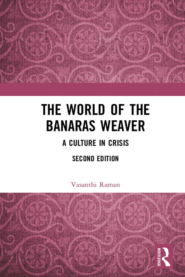 The World of the Banaras Weaver: A Culture in Crisis book cover