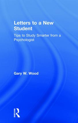 Letters to a New Student: Tips to Study Smarter from a Psychologist, 1st Edition (Hardback) book cover