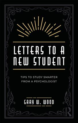 Letters to a New Student: Tips to Study Smarter from a Psychologist, 1st Edition (Paperback) book cover
