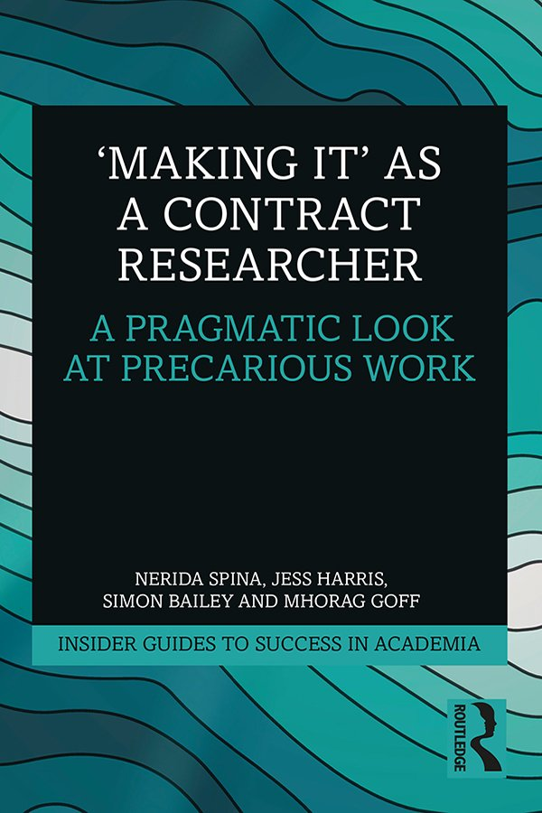 'Making It' as a Contract Researcher: A Pragmatic Look at Precarious Work, 1st Edition (Paperback) book cover