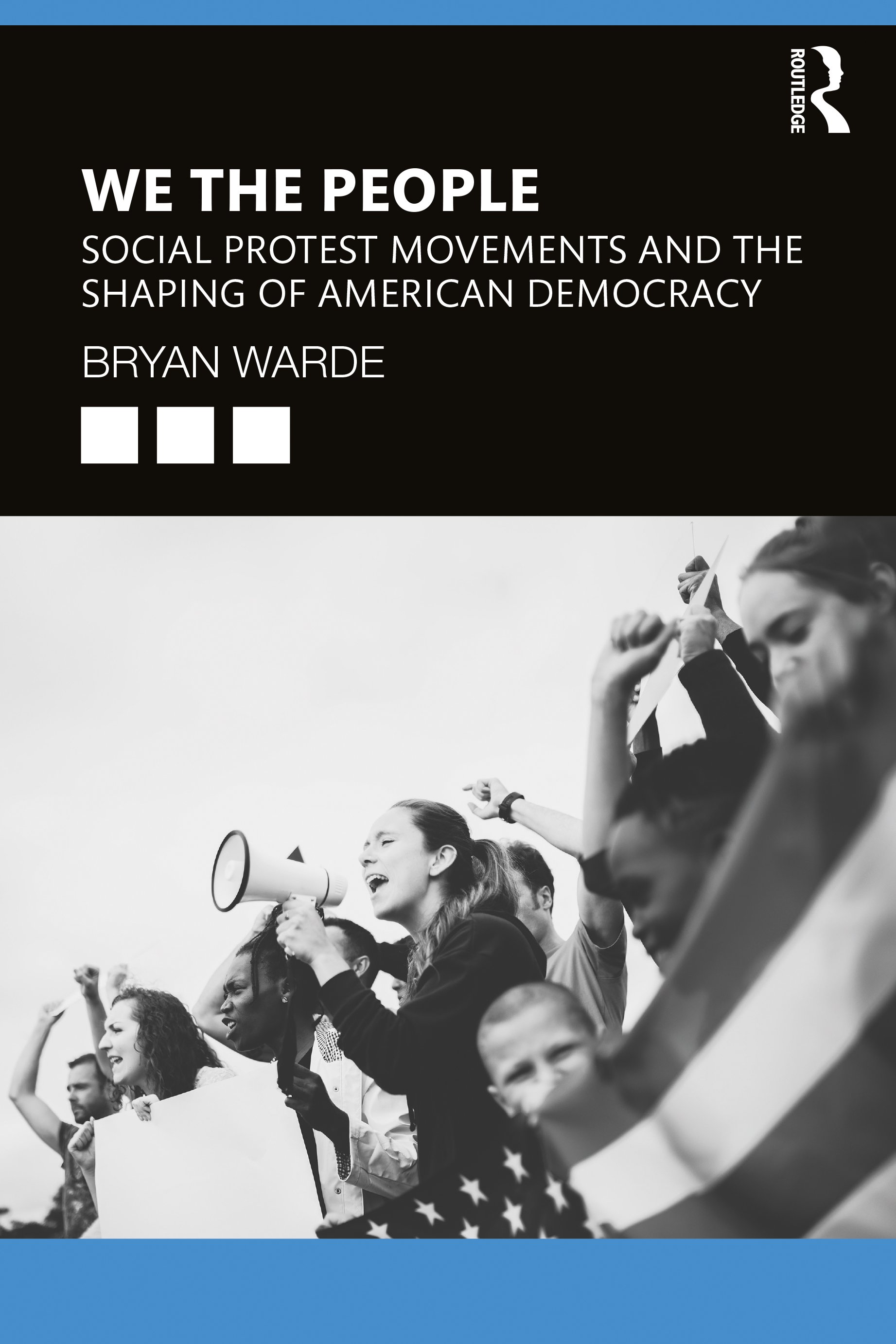 We the People: Social Protests Movements and the Shaping of American Democracy book cover