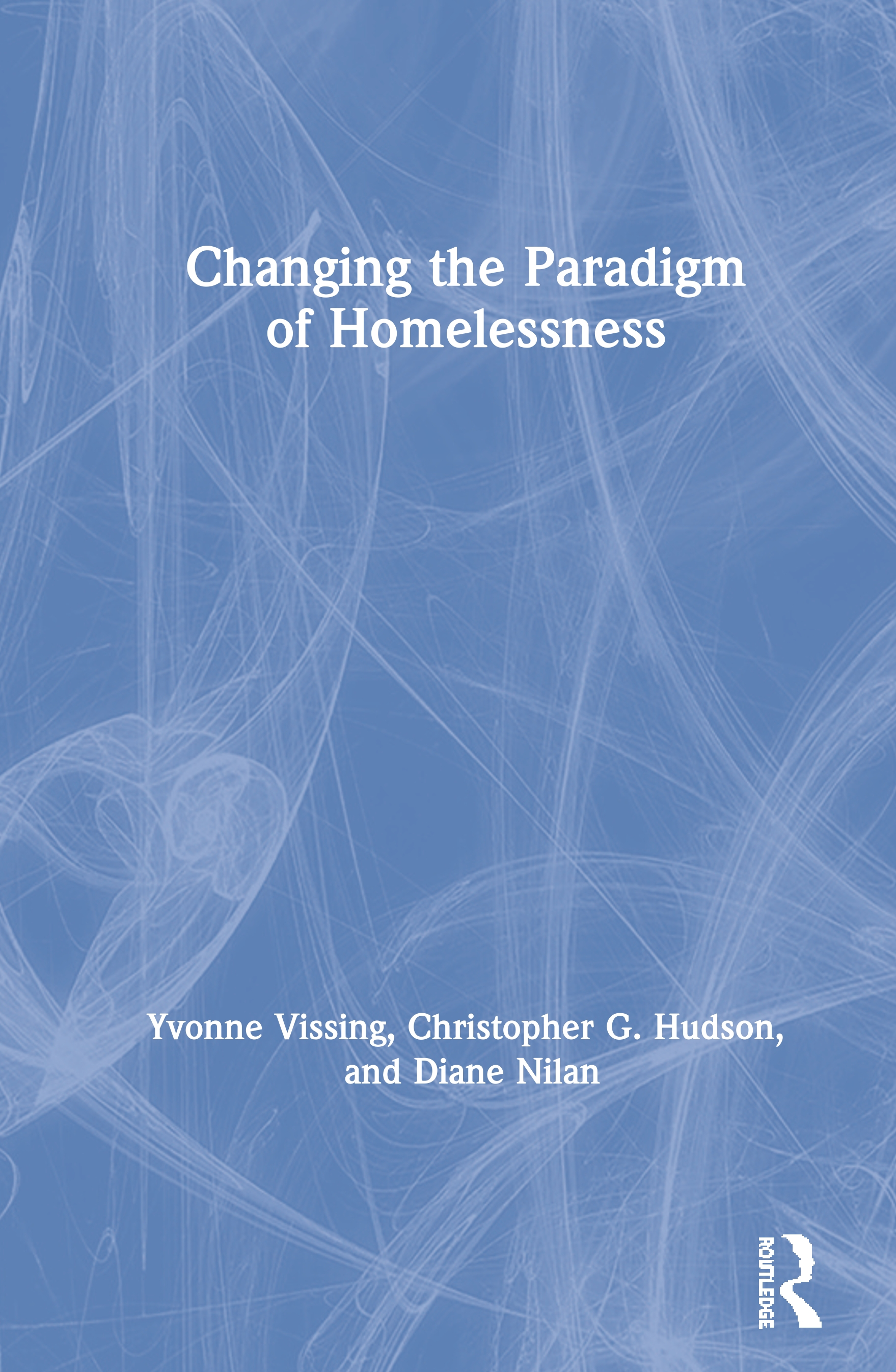 Changing the Paradigm of Homelessness: 1st Edition (Hardback) book cover