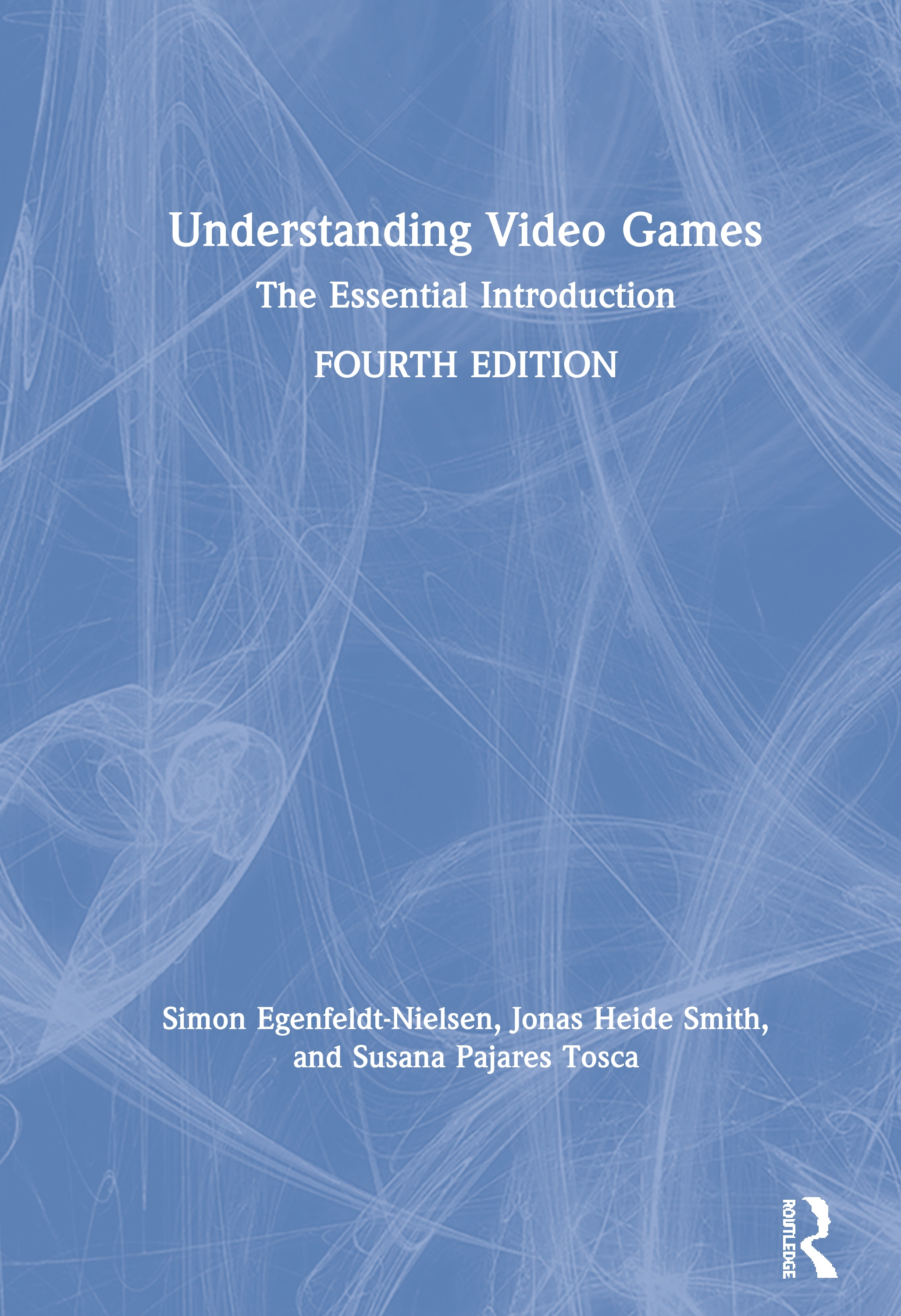 Understanding Video Games: The Essential Introduction book cover