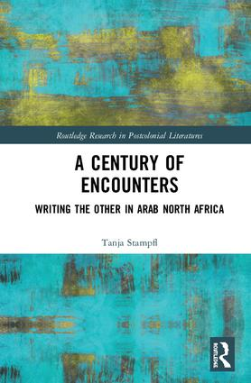 A Century of Encounters: Writing the Other in Arab North Africa book cover