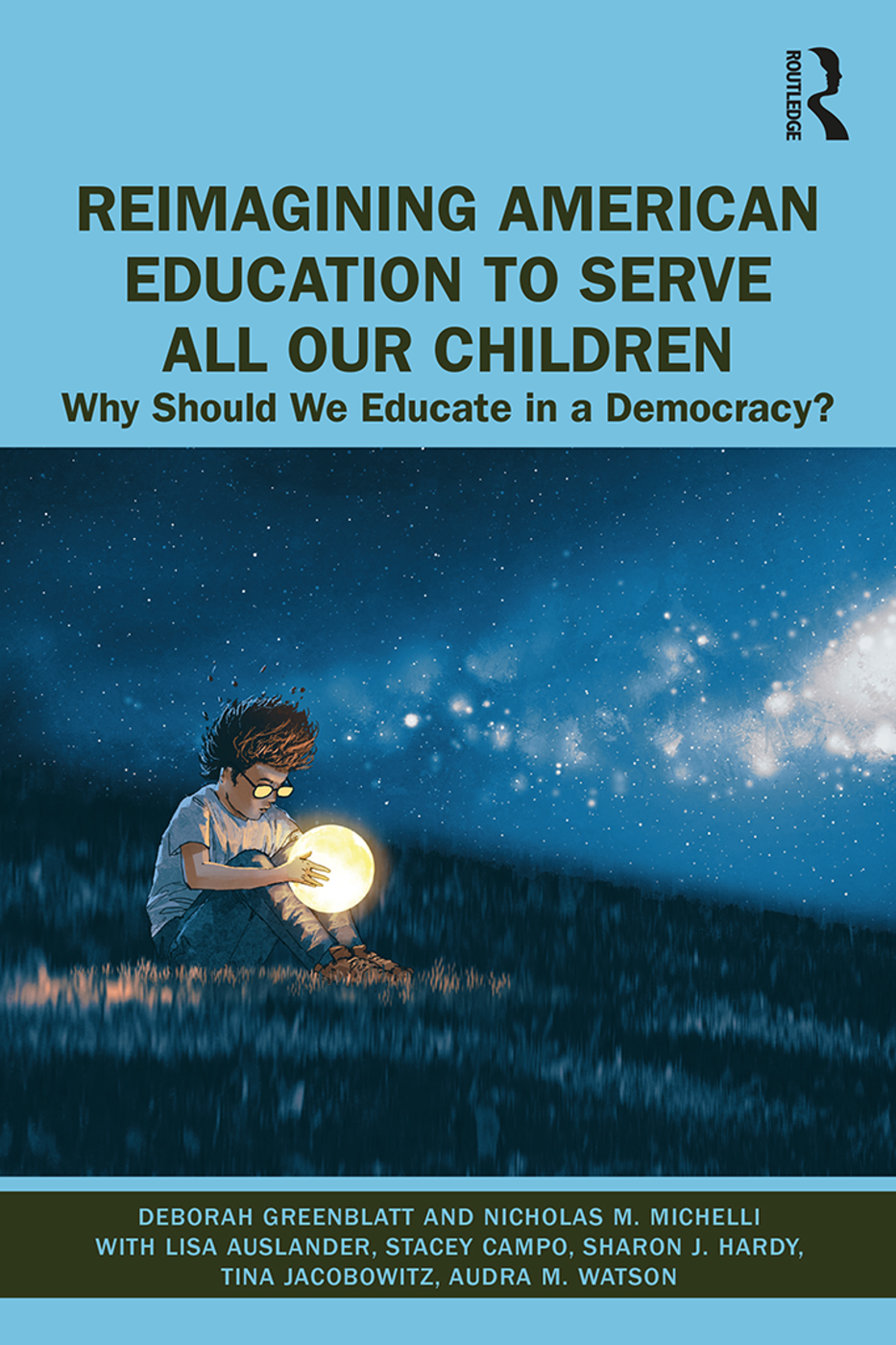 Reimagining American Education to Serve All Our Children: Why Should We Educate in a Democracy?, 1st Edition (Hardback) book cover