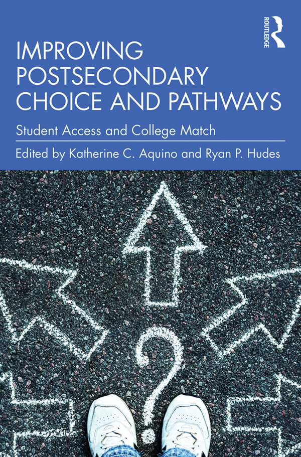 Improving Postsecondary Choice and Pathways: Student Access and College Match book cover