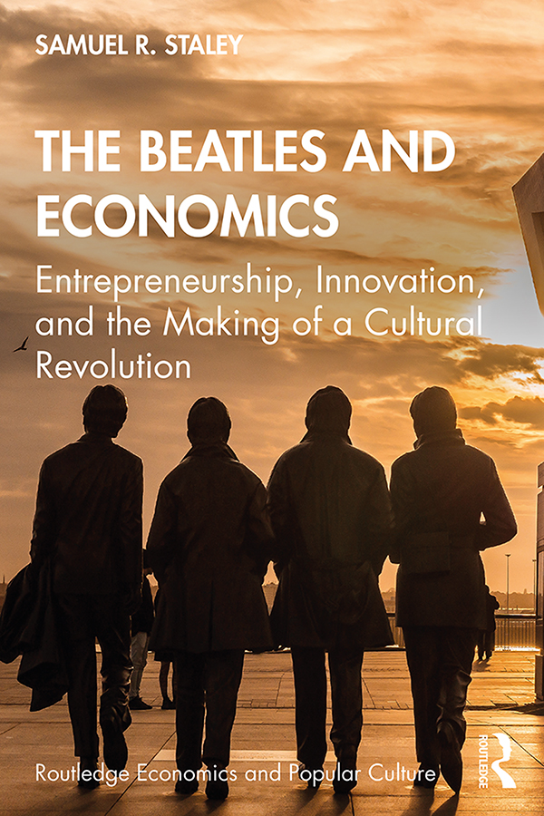 The Beatles and Economics: Entrepeneurship, Innovation, and the Making of a Cultural Revolution book cover