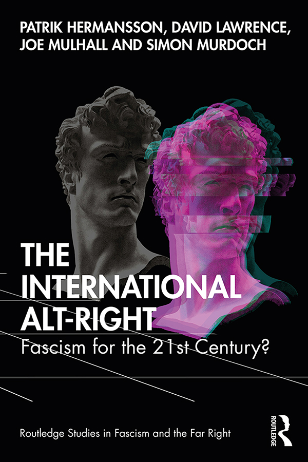 The International Alt-Right: Fascism for the 21st Century? book cover