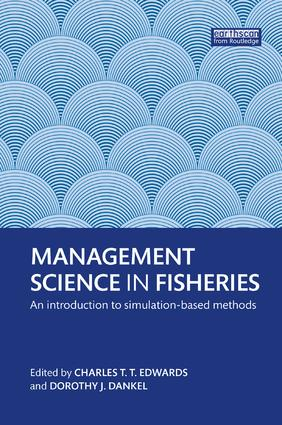 Management Science in Fisheries: An introduction to simulation-based methods, 1st Edition (Paperback) book cover
