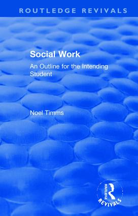 Social Work: An Outline for the Intending Student book cover
