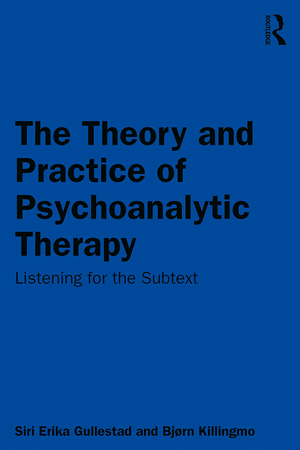 The Theory and Practice of Psychoanalytic Therapy: Listening for the Subtext book cover