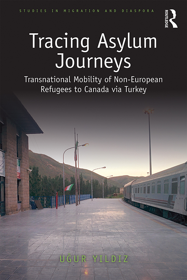 Tracing Asylum Journeys: Transnational Mobility of Non-European Refugees to Canada via Turkey, 1st Edition (Hardback) book cover
