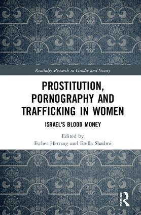Prostitution, Pornography and Trafficking in Women: Israel's Blood Money, 1st Edition (Hardback) book cover