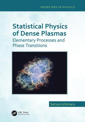 Statistical Physics of Dense Plasmas: Elementary Processes and Phase Transitions book cover