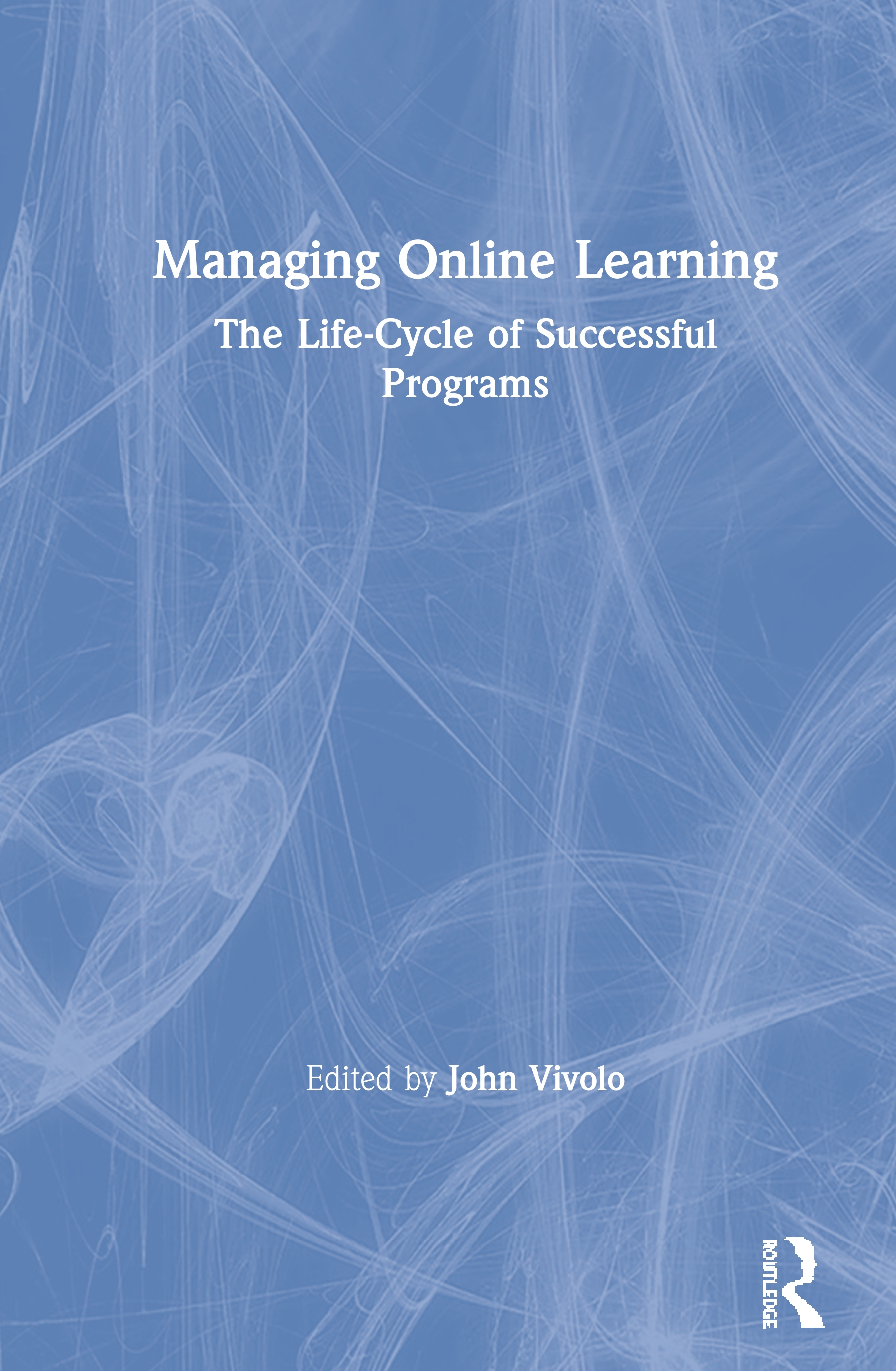 Managing Online Learning: The Life-Cycle of Successful Programs book cover