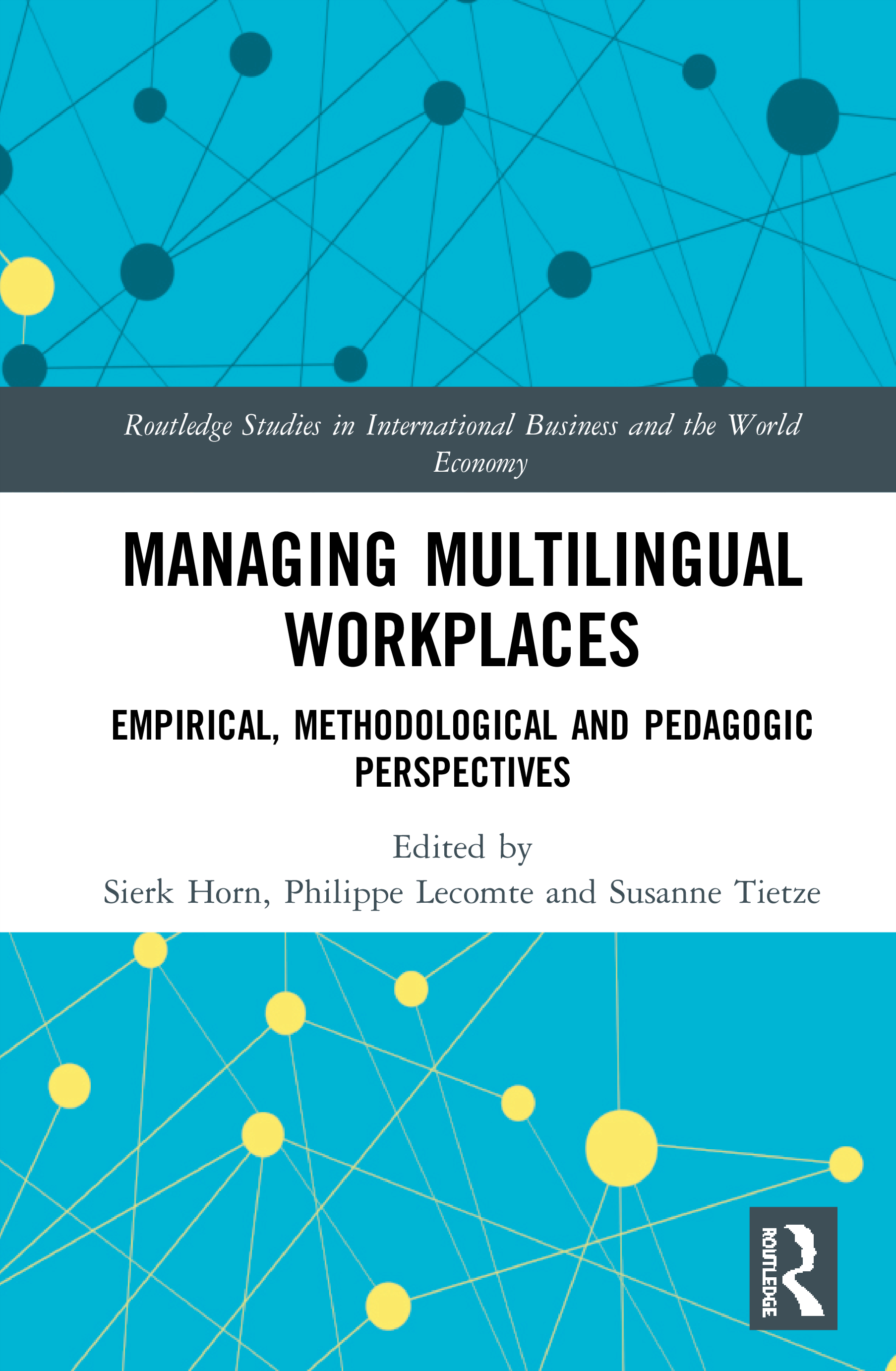 Managing Multilingual Workplaces: Empirical, Methodological and Pedagogic Perspectives, 1st Edition (Hardback) book cover