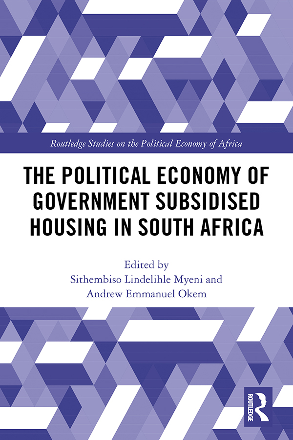 The Political Economy of Government Subsidised Housing in South Africa book cover