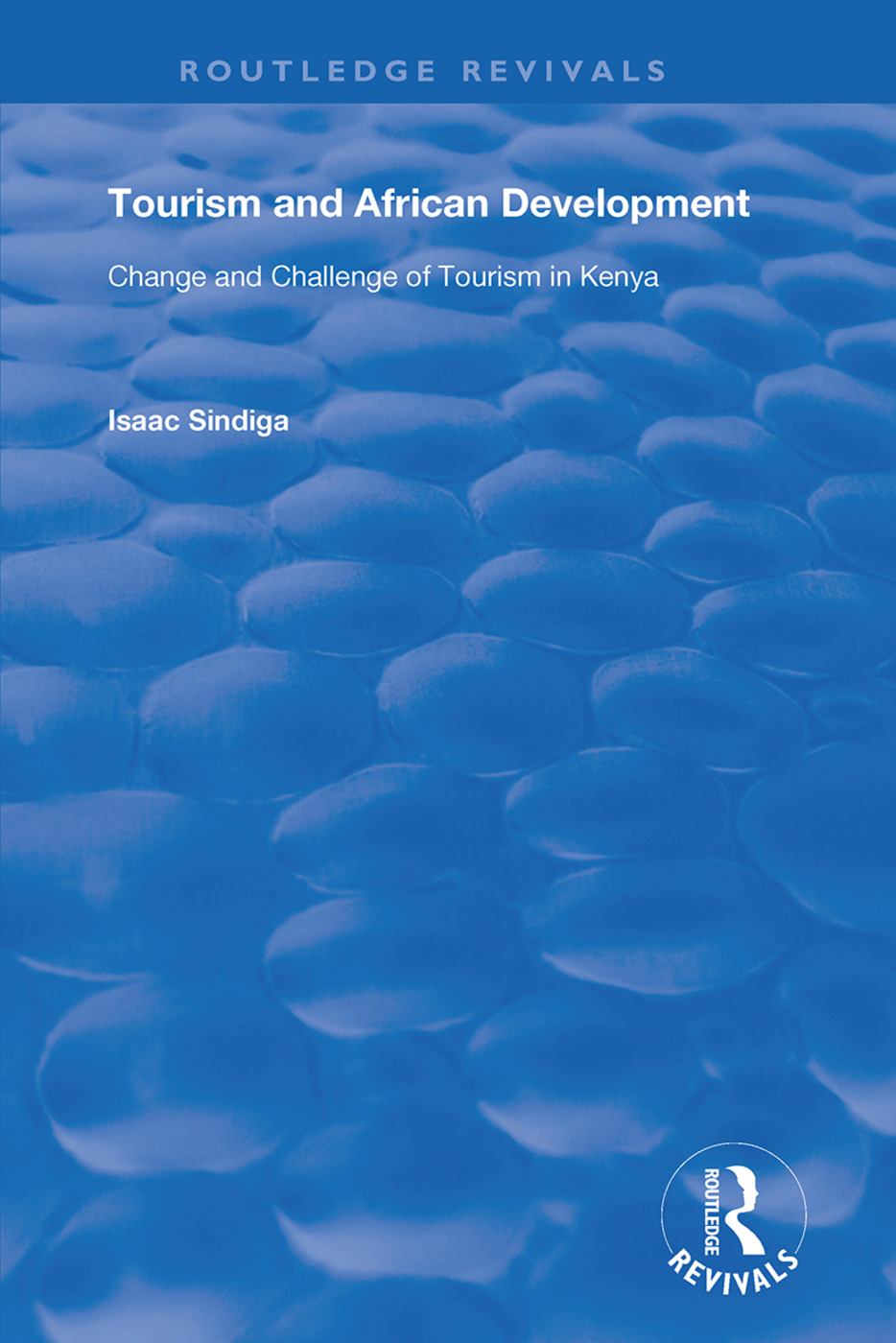 Tourism and African Development: Change and Challenge of Tourism in Kenya, 1st Edition (Paperback) book cover
