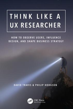 Think Like a UX Researcher: How to Observe Users, Influence Design, and Shape Business Strategy, 1st Edition (Paperback) book cover