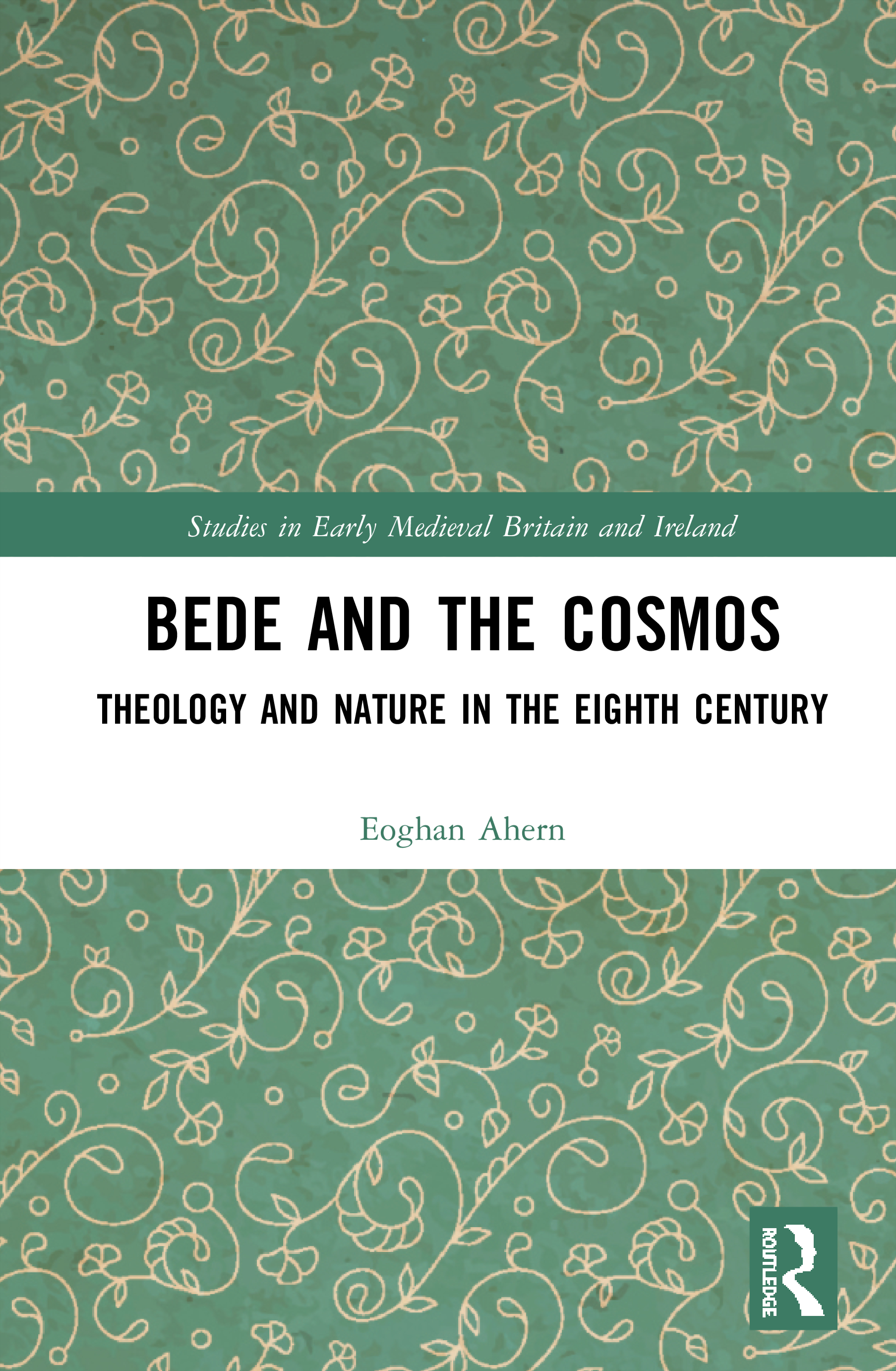 Bede and the Cosmos: Theology and Nature in the Eighth Century, 1st Edition (Hardback) book cover