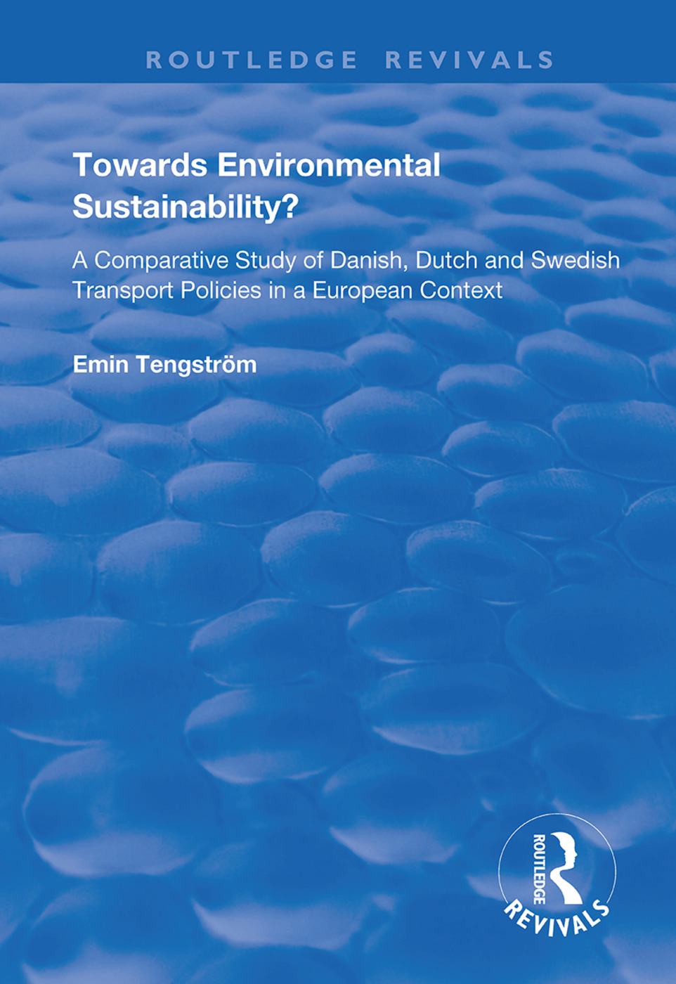 Towards Environmental Sustainability?: A Comparative Study of Danish, Dutch and Swedish Transport Policies in a European Context book cover