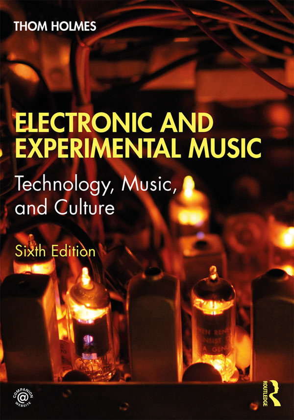 Electronic and Experimental Music: Technology, Music, and Culture book cover