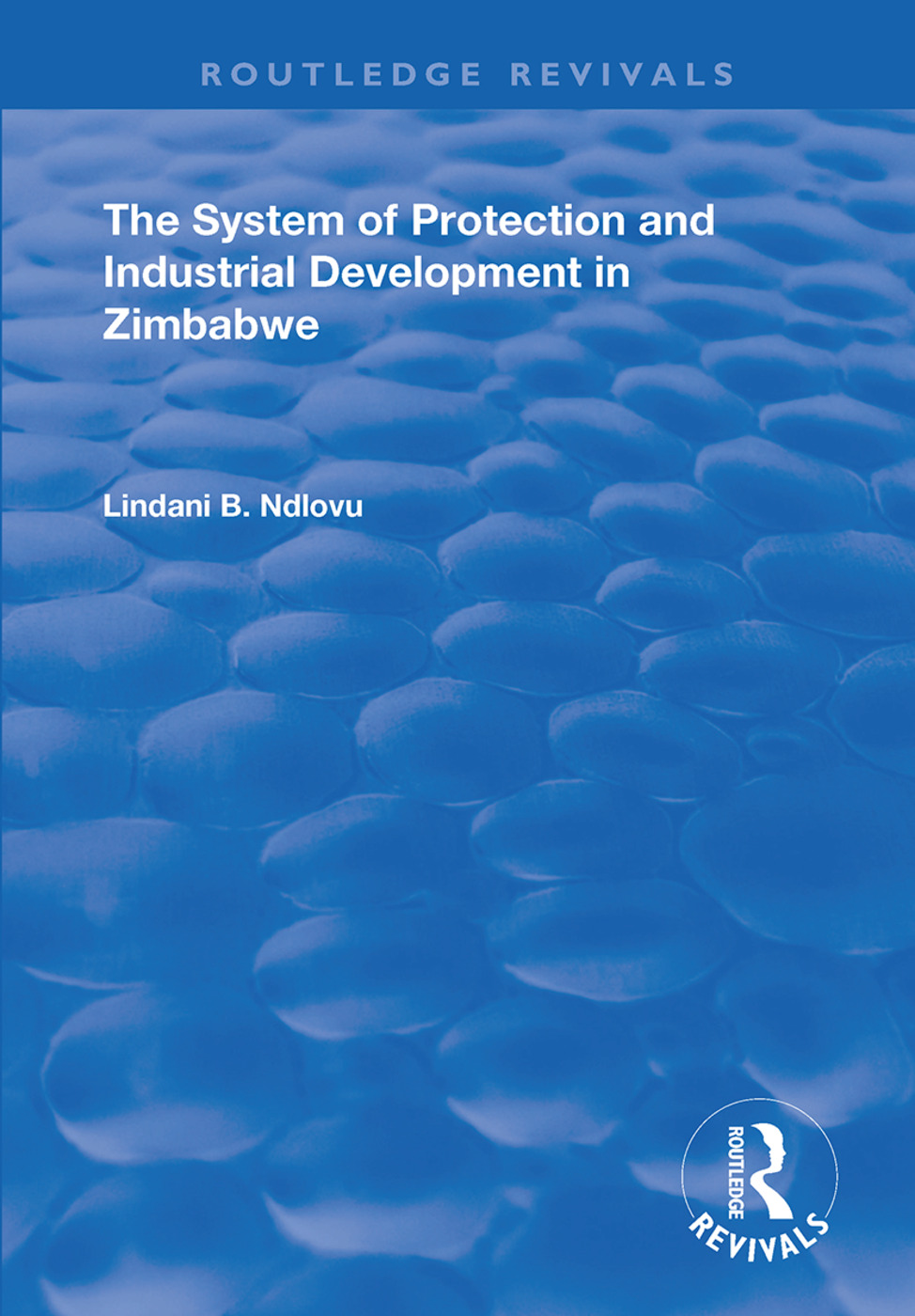 The System of Protection and Industrial Development in Zimbabwe book cover