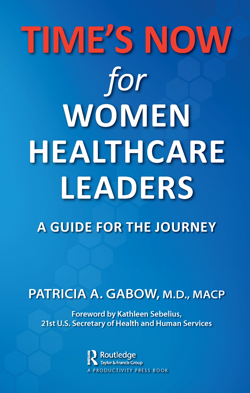 TIME'S NOW for Women Healthcare Leaders: A Guide for the Journey book cover